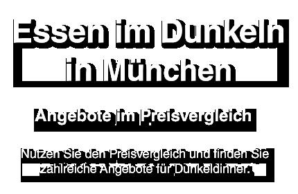 Essen Im Dunkeln München